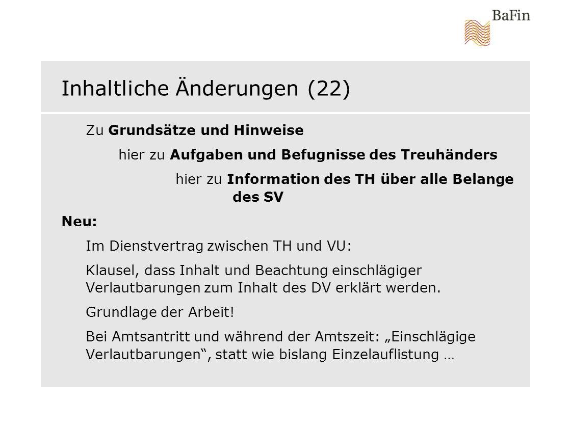 Inhaltliche Änderungen (22) Zu Grundsätze und Hinweise hier zu Aufgaben und Befugnisse des Treuhänders hier zu Information des TH über alle Belange de