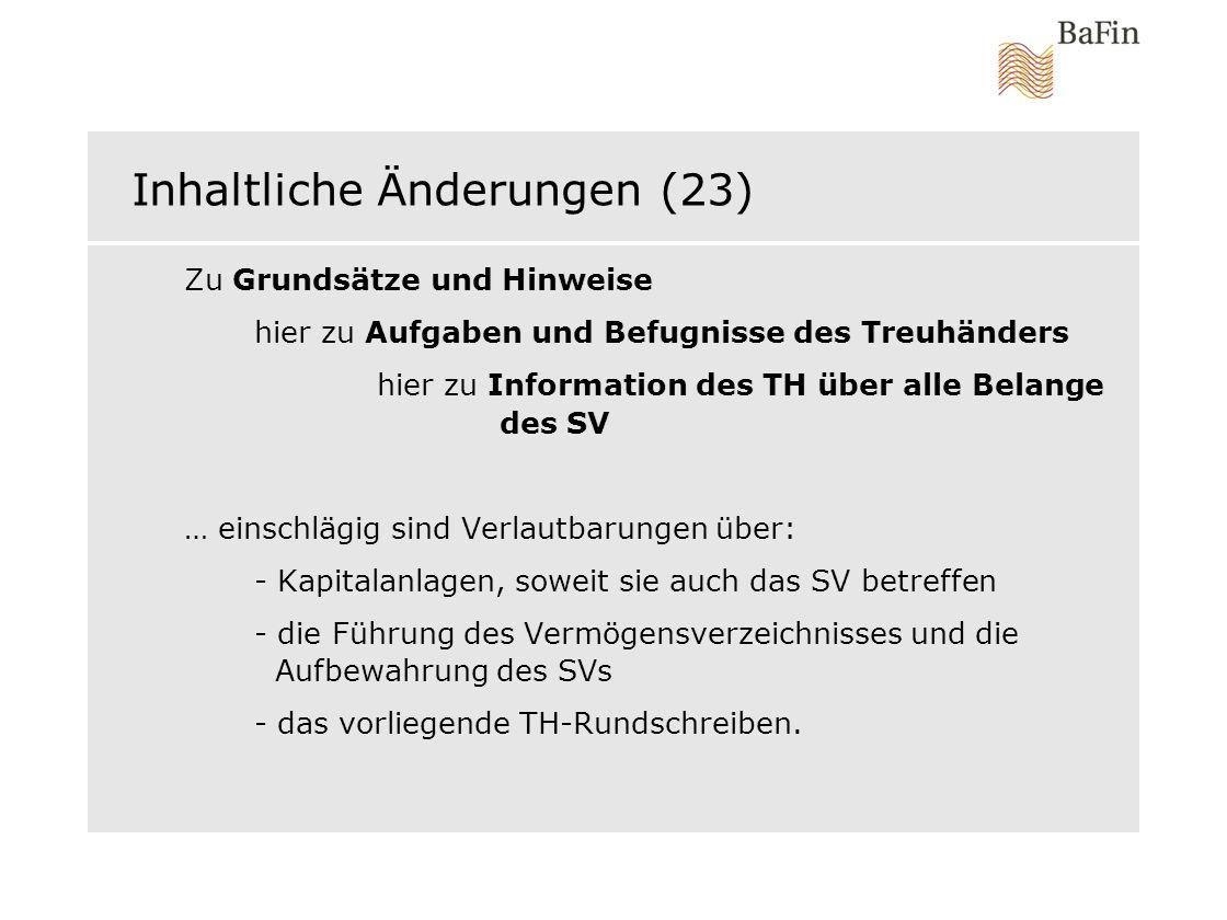 Inhaltliche Änderungen (23) Zu Grundsätze und Hinweise hier zu Aufgaben und Befugnisse des Treuhänders hier zu Information des TH über alle Belange de