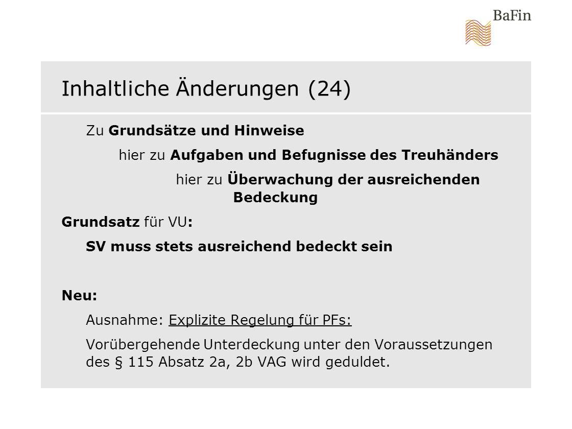 Inhaltliche Änderungen (24) Zu Grundsätze und Hinweise hier zu Aufgaben und Befugnisse des Treuhänders hier zu Überwachung der ausreichenden Bedeckung