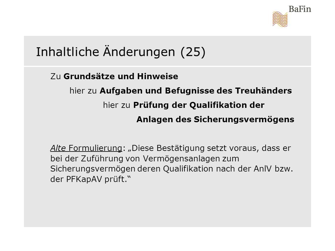 Inhaltliche Änderungen (25) Zu Grundsätze und Hinweise hier zu Aufgaben und Befugnisse des Treuhänders hier zu Prüfung der Qualifikation der Anlagen d
