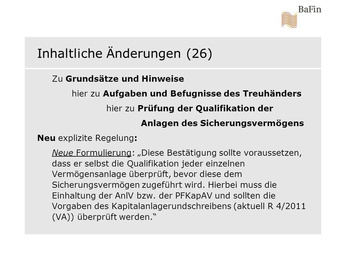 Inhaltliche Änderungen (26) Zu Grundsätze und Hinweise hier zu Aufgaben und Befugnisse des Treuhänders hier zu Prüfung der Qualifikation der Anlagen d