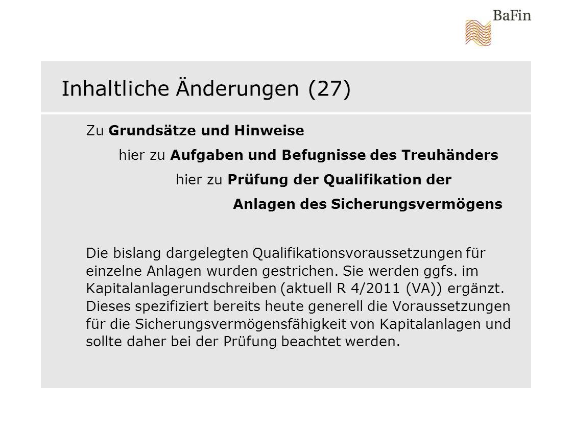 Inhaltliche Änderungen (27) Zu Grundsätze und Hinweise hier zu Aufgaben und Befugnisse des Treuhänders hier zu Prüfung der Qualifikation der Anlagen d