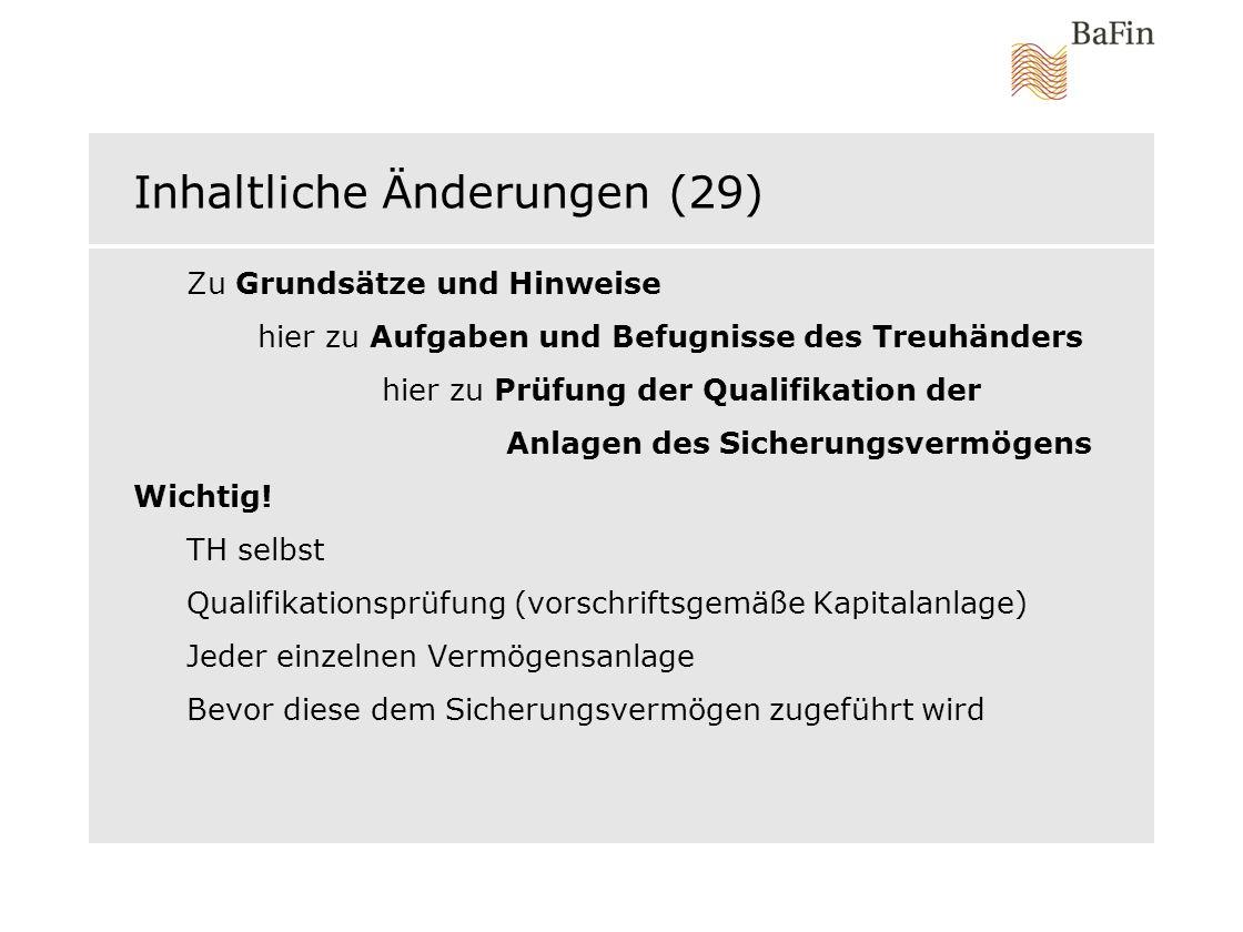 Inhaltliche Änderungen (29) Zu Grundsätze und Hinweise hier zu Aufgaben und Befugnisse des Treuhänders hier zu Prüfung der Qualifikation der Anlagen d
