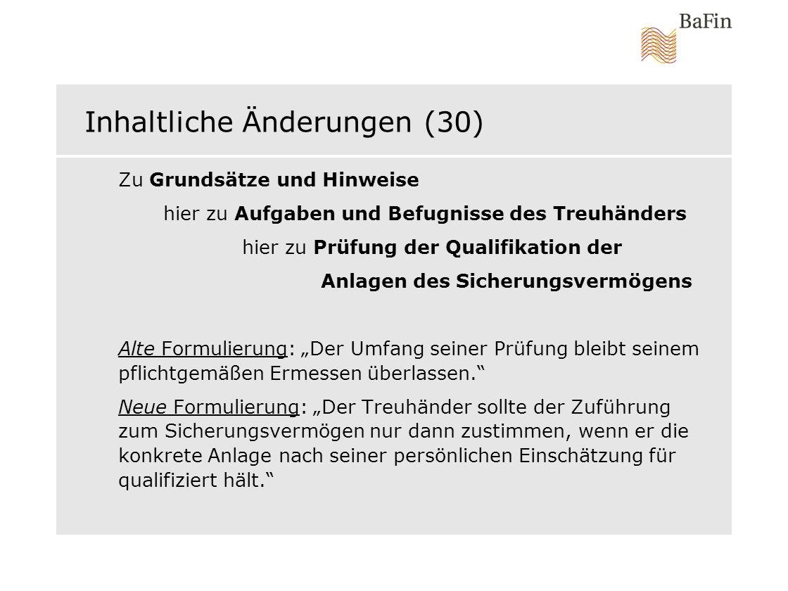 Inhaltliche Änderungen (30) Zu Grundsätze und Hinweise hier zu Aufgaben und Befugnisse des Treuhänders hier zu Prüfung der Qualifikation der Anlagen d