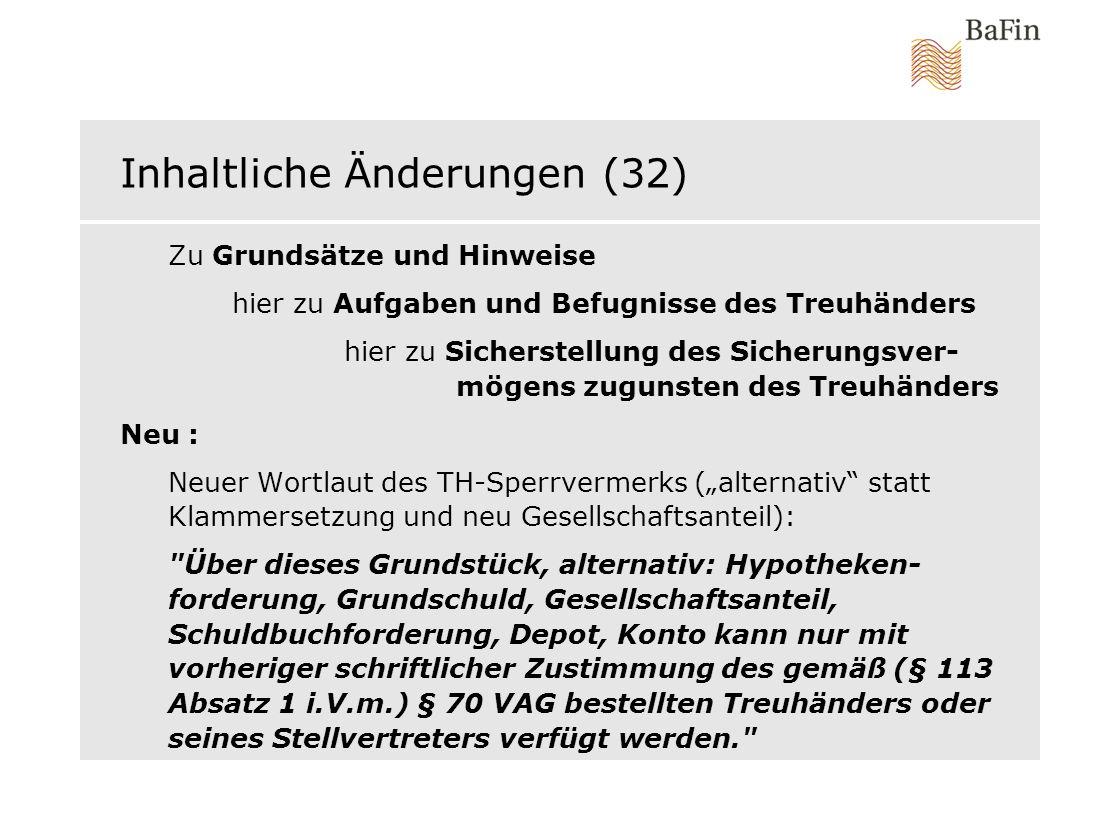 Inhaltliche Änderungen (32) Zu Grundsätze und Hinweise hier zu Aufgaben und Befugnisse des Treuhänders hier zu Sicherstellung des Sicherungsver- mögen