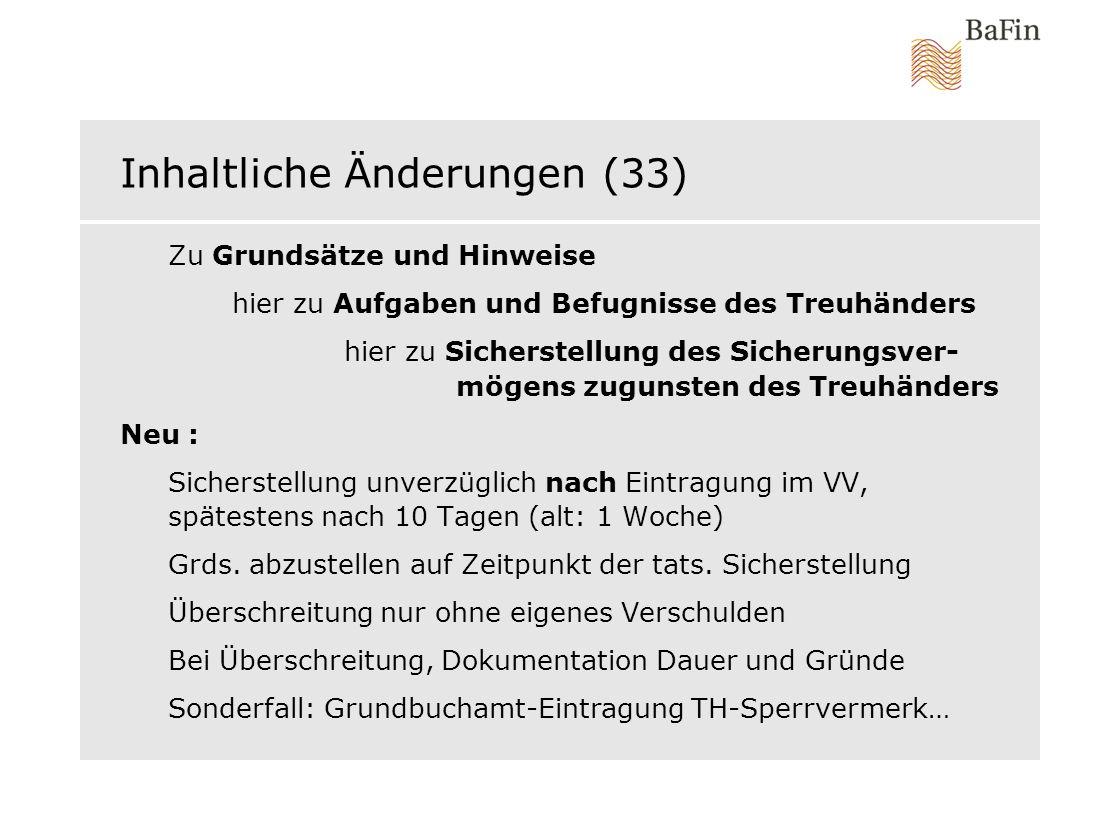 Inhaltliche Änderungen (33) Zu Grundsätze und Hinweise hier zu Aufgaben und Befugnisse des Treuhänders hier zu Sicherstellung des Sicherungsver- mögen