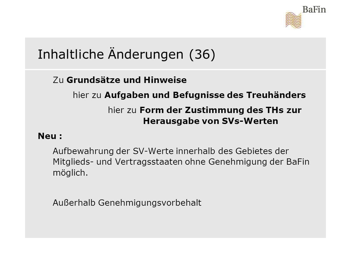 Inhaltliche Änderungen (36) Zu Grundsätze und Hinweise hier zu Aufgaben und Befugnisse des Treuhänders hier zu Form der Zustimmung des THs zur Herausg
