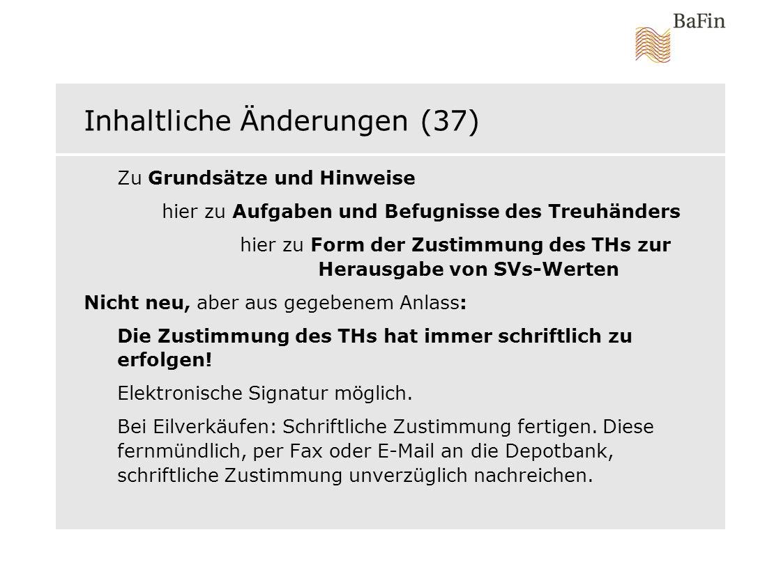 Inhaltliche Änderungen (37) Zu Grundsätze und Hinweise hier zu Aufgaben und Befugnisse des Treuhänders hier zu Form der Zustimmung des THs zur Herausg