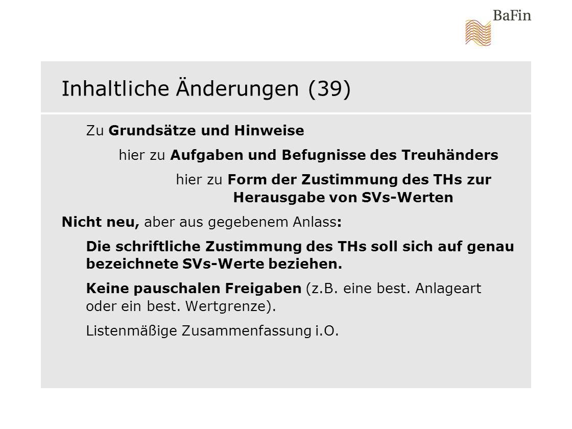 Inhaltliche Änderungen (39) Zu Grundsätze und Hinweise hier zu Aufgaben und Befugnisse des Treuhänders hier zu Form der Zustimmung des THs zur Herausg