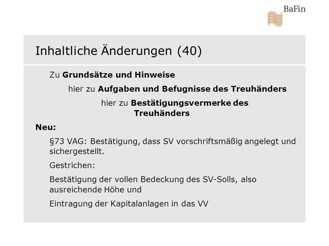 Inhaltliche Änderungen (40) Zu Grundsätze und Hinweise hier zu Aufgaben und Befugnisse des Treuhänders hier zu Bestätigungsvermerke des Treuhänders Ne