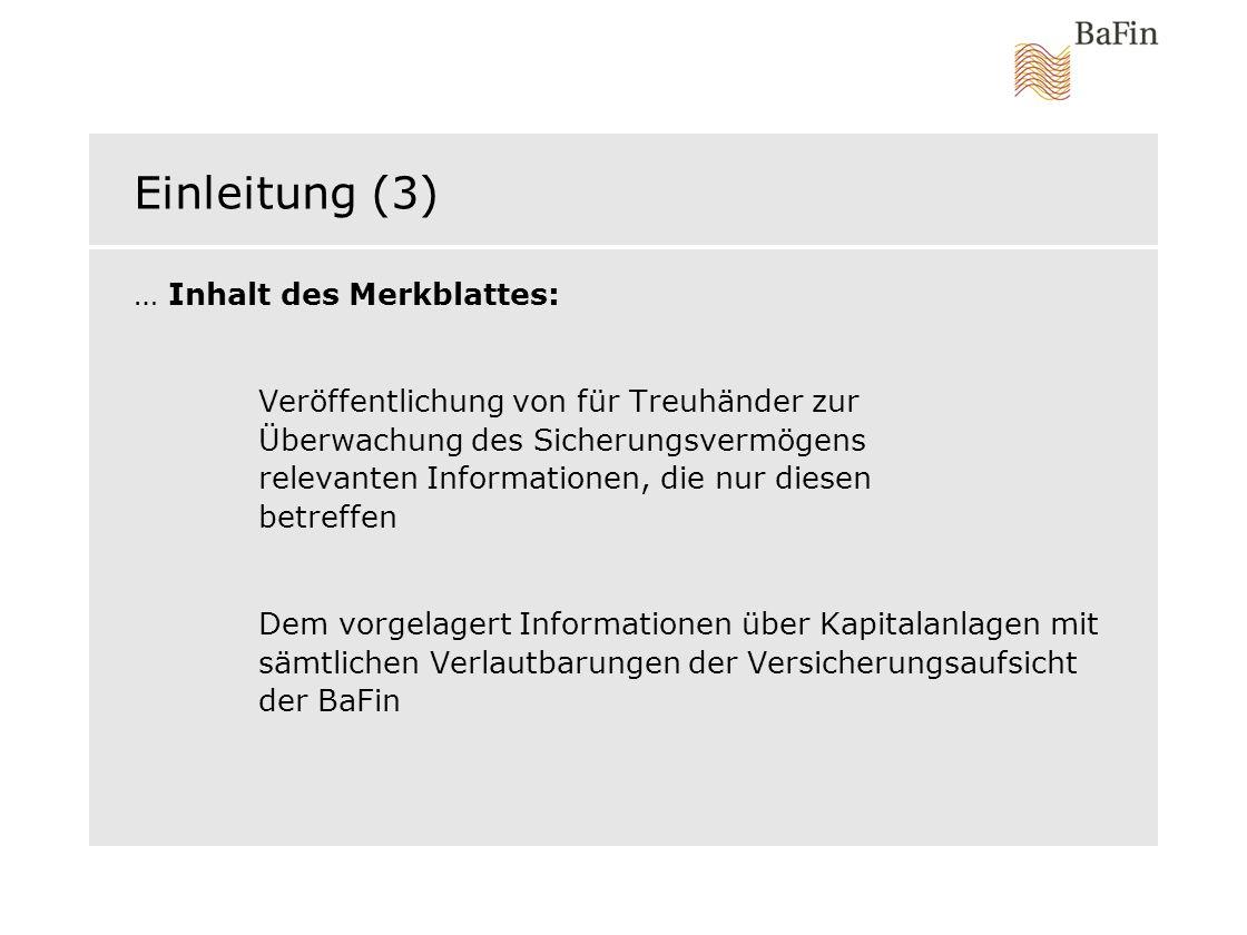 Einleitung (3) … Inhalt des Merkblattes: Veröffentlichung von für Treuhänder zur Überwachung des Sicherungsvermögens relevanten Informationen, die nur