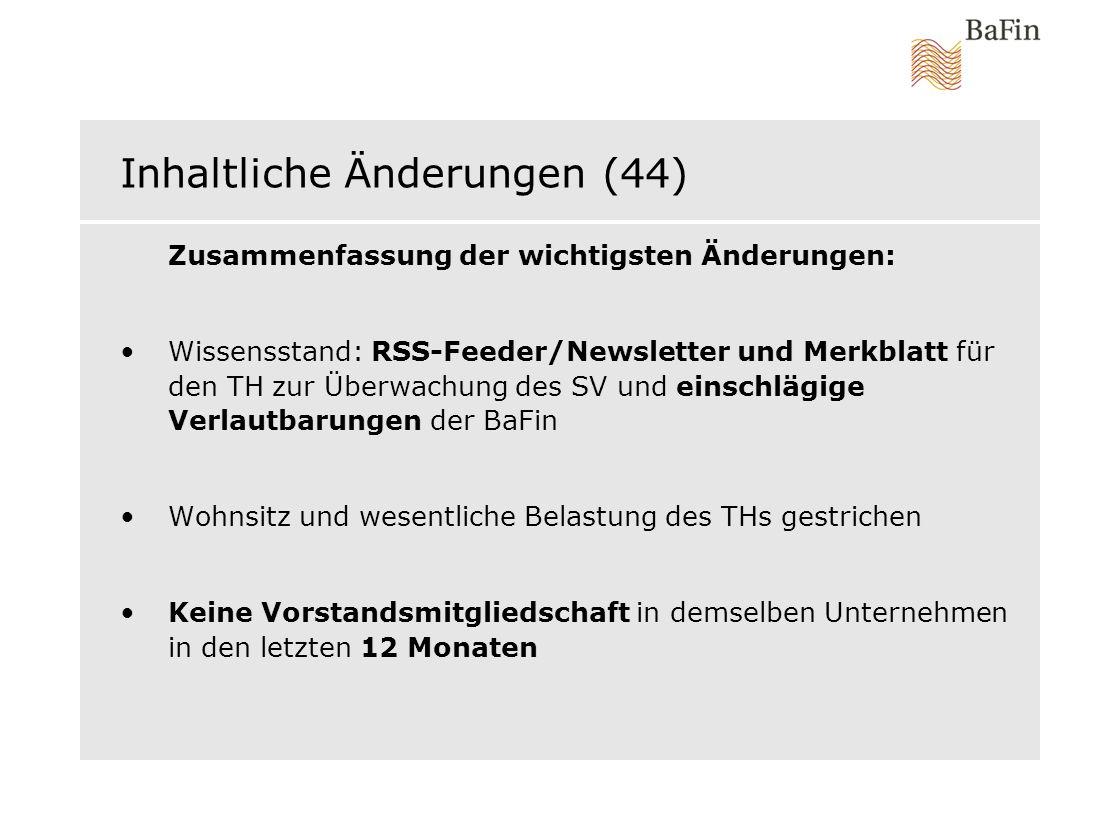 Inhaltliche Änderungen (44) Zusammenfassung der wichtigsten Änderungen: Wissensstand: RSS-Feeder/Newsletter und Merkblatt für den TH zur Überwachung d