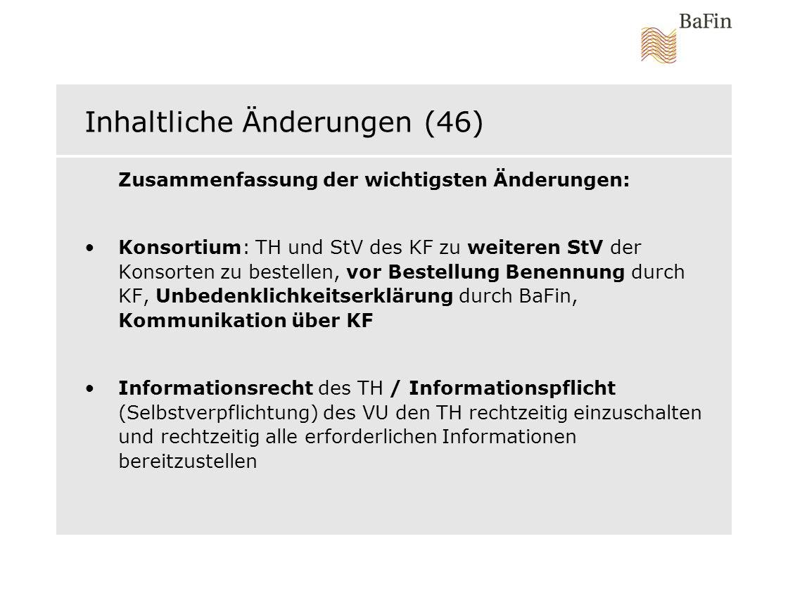 Inhaltliche Änderungen (46) Zusammenfassung der wichtigsten Änderungen: Konsortium: TH und StV des KF zu weiteren StV der Konsorten zu bestellen, vor
