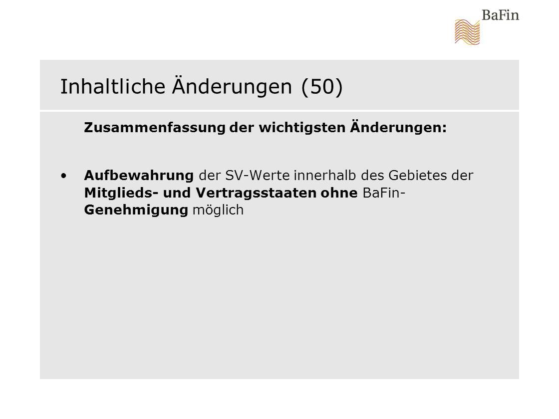 Inhaltliche Änderungen (50) Zusammenfassung der wichtigsten Änderungen: Aufbewahrung der SV-Werte innerhalb des Gebietes der Mitglieds- und Vertragsst