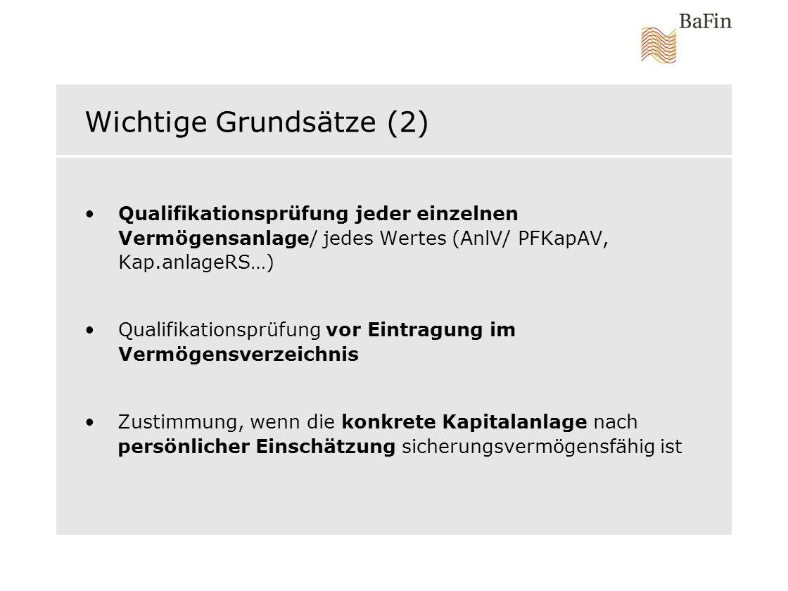 Wichtige Grundsätze (2) Qualifikationsprüfung jeder einzelnen Vermögensanlage/ jedes Wertes (AnlV/ PFKapAV, Kap.anlageRS…) Qualifikationsprüfung vor E
