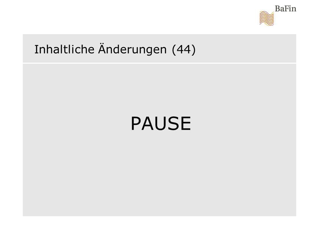 Inhaltliche Änderungen (44) PAUSE