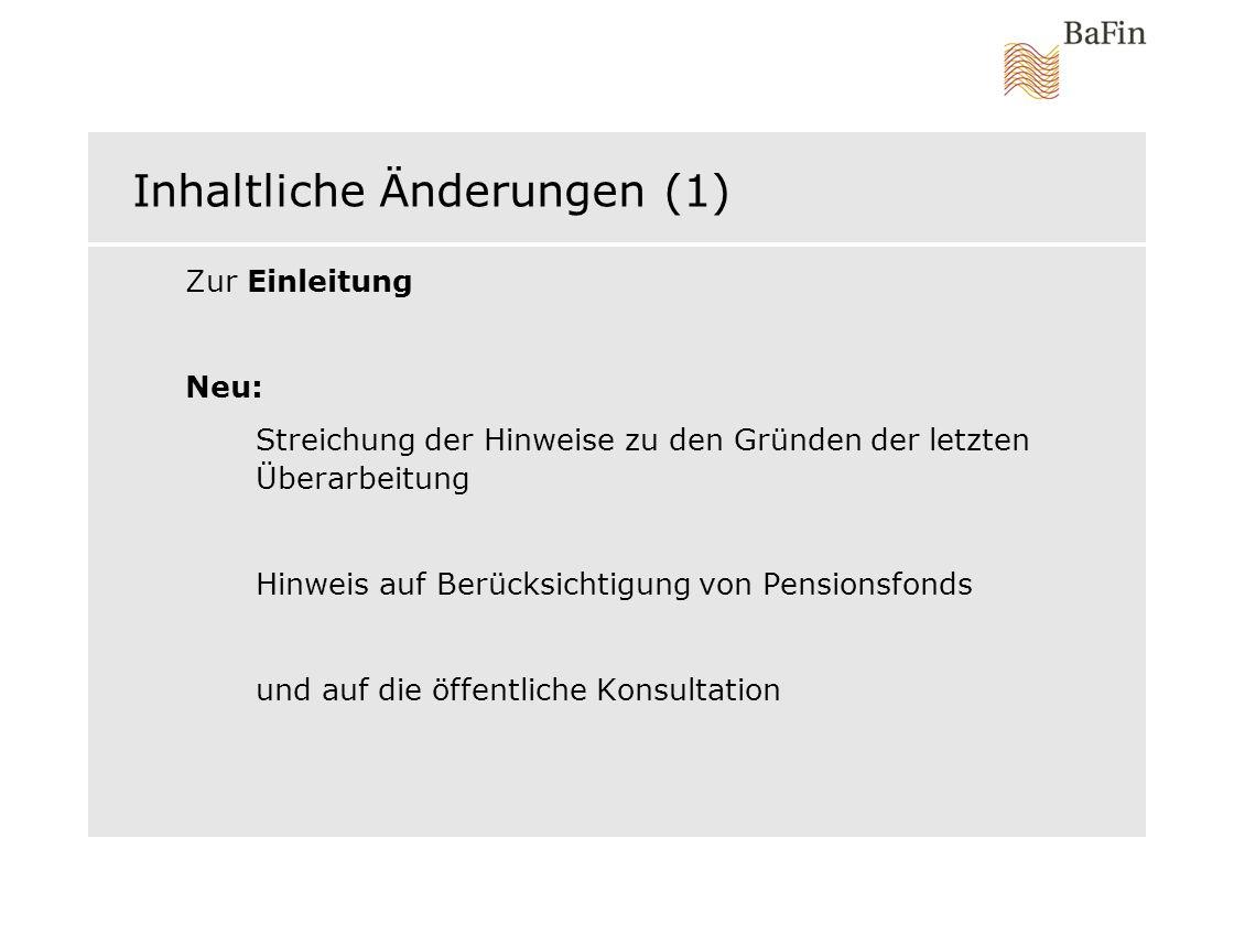Inhaltliche Änderungen (1) Zur Einleitung Neu: Streichung der Hinweise zu den Gründen der letzten Überarbeitung Hinweis auf Berücksichtigung von Pensi