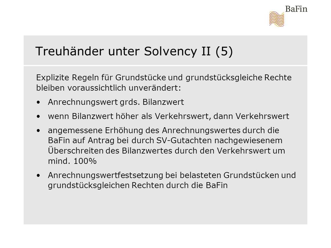 Treuhänder unter Solvency II (5) Explizite Regeln für Grundstücke und grundstücksgleiche Rechte bleiben voraussichtlich unverändert: Anrechnungswert g