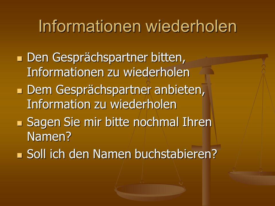 Informationen wiederholen Den Gesprächspartner bitten, Informationen zu wiederholen Den Gesprächspartner bitten, Informationen zu wiederholen Dem Gesp