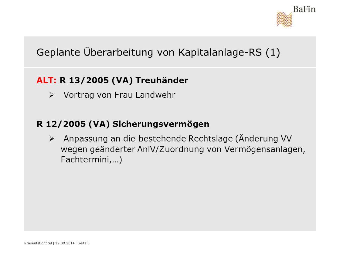 Geplante Überarbeitung von Kapitalanlage-RS (1) ALT: R 13/2005 (VA) Treuhänder  Vortrag von Frau Landwehr R 12/2005 (VA) Sicherungsvermögen  Anpassu