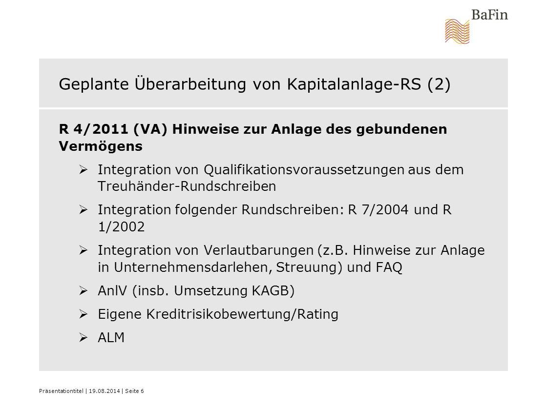 Geplante Überarbeitung von Kapitalanlage-RS (2) R 4/2011 (VA) Hinweise zur Anlage des gebundenen Vermögens  Integration von Qualifikationsvoraussetzu