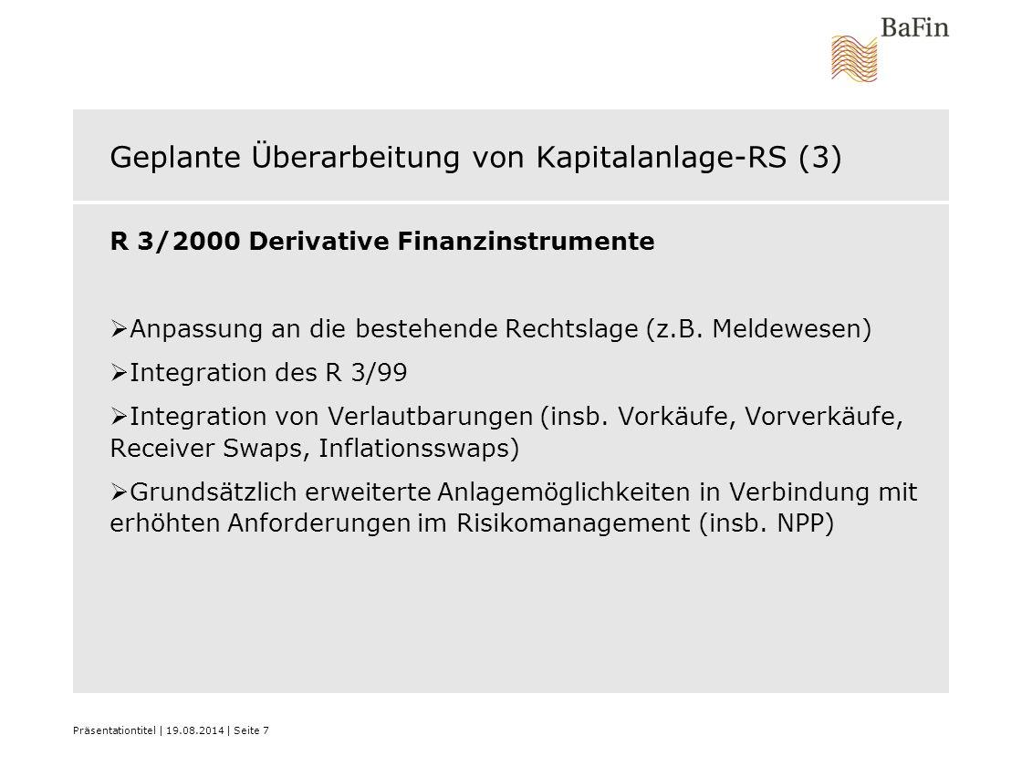 Geplante Überarbeitung von Kapitalanlage-RS (3) R 3/2000 Derivative Finanzinstrumente  Anpassung an die bestehende Rechtslage (z.B. Meldewesen)  Int