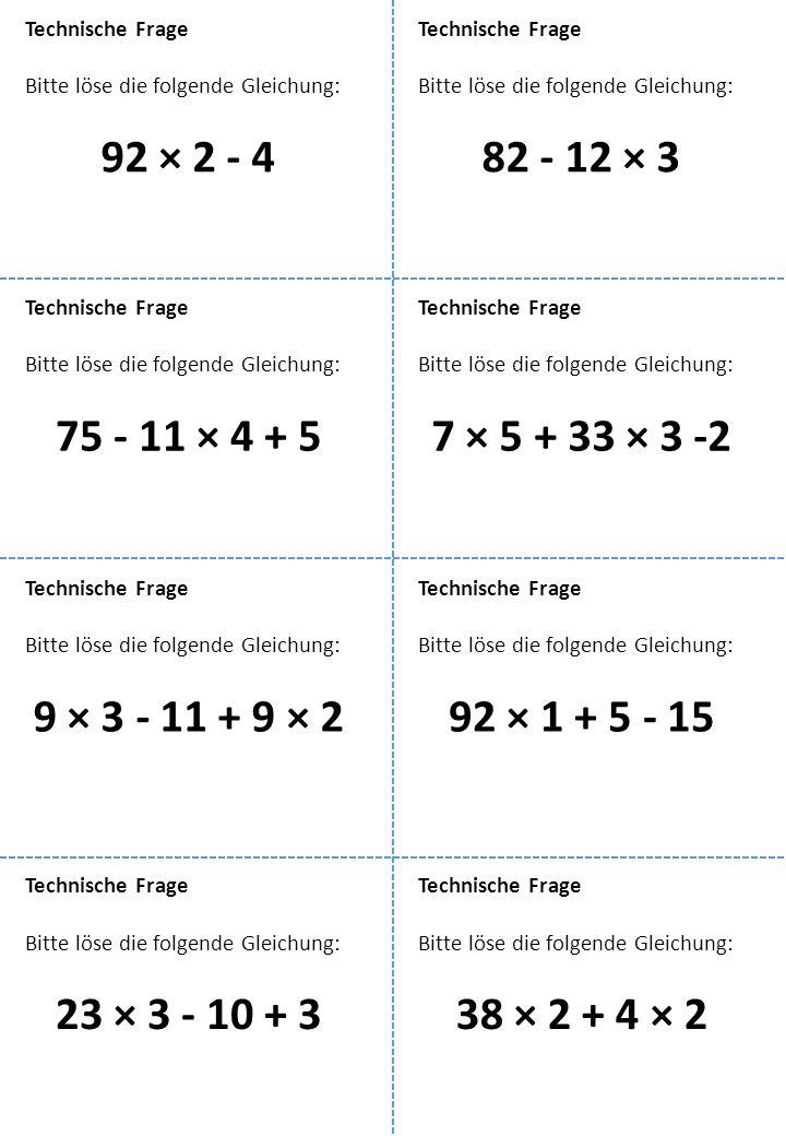 Bitte löse die folgende Gleichung: Technische Frage 92 × 2 - 4 Bitte löse die folgende Gleichung: Technische Frage 82 - 12 × 3 Bitte löse die folgende