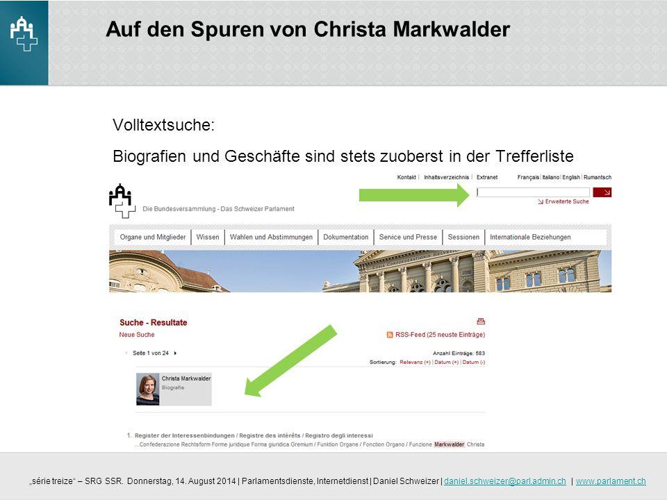 """Auf den Spuren von Christa Markwalder Volltextsuche: Biografien und Geschäfte sind stets zuoberst in der Trefferliste """"série treize"""" – SRG SSR. Donner"""