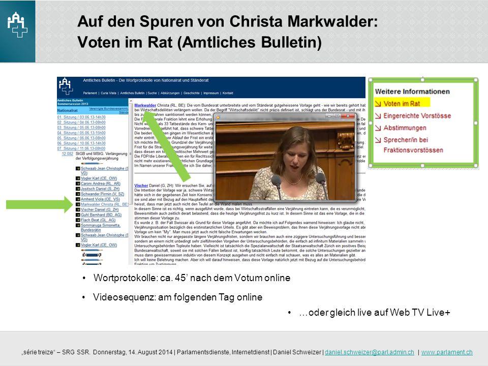 """Auf den Spuren von Christa Markwalder: Voten im Rat (Amtliches Bulletin) Wortprotokolle: ca. 45' nach dem Votum online """"série treize"""" – SRG SSR. Donne"""
