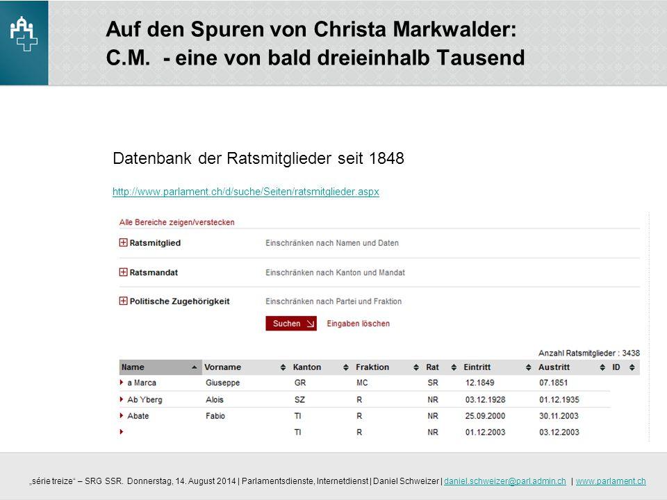 Auf den Spuren von Christa Markwalder: C.M. - eine von bald dreieinhalb Tausend Datenbank der Ratsmitglieder seit 1848 http://www.parlament.ch/d/suche