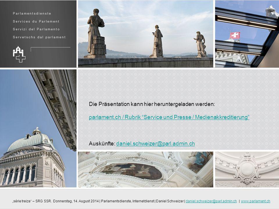 """Die Präsentation kann hier heruntergeladen werden: parlament.ch / Rubrik """"Service und Presse / Medienakkreditierung"""" parlament.ch / Rubrik """"Service un"""