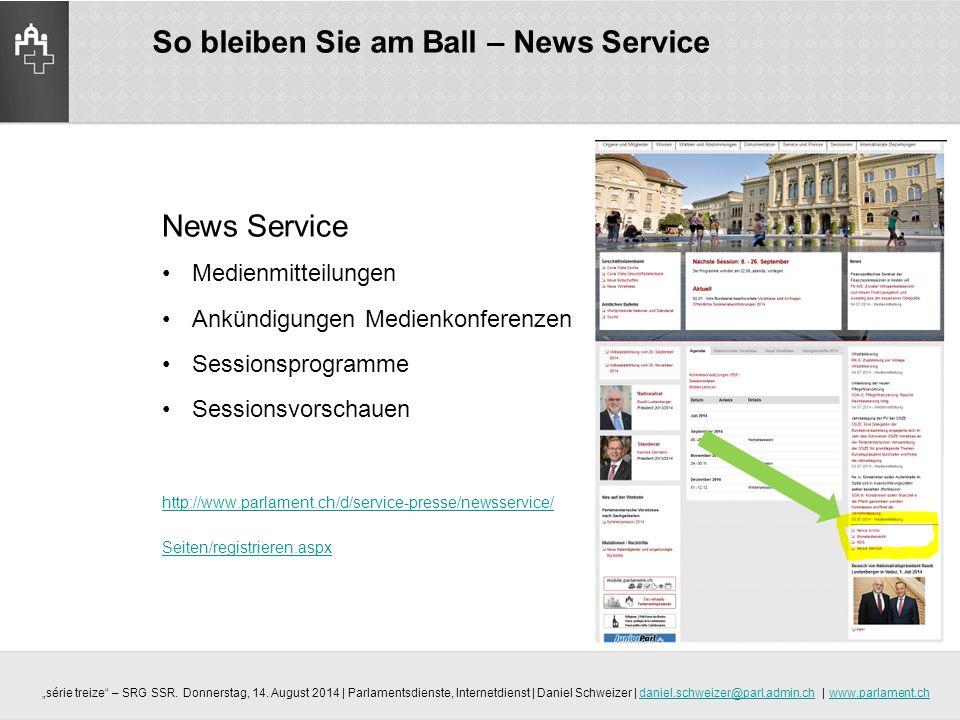 So bleiben Sie am Ball – News Service News Service Medienmitteilungen Ankündigungen Medienkonferenzen Sessionsprogramme Sessionsvorschauen http://www.