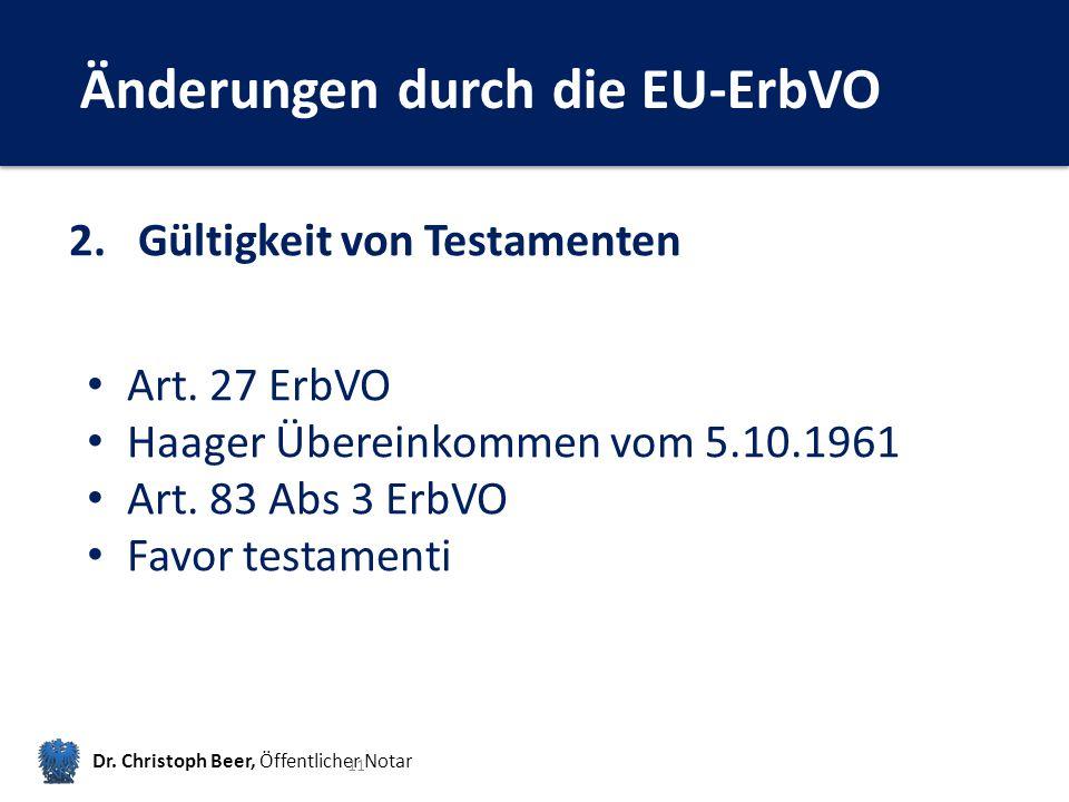 Änderungen durch die EU-ErbVO Dr.Christoph Beer, Öffentlicher Notar 11 2.