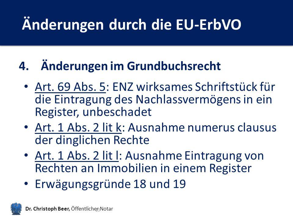 Änderungen durch die EU-ErbVO Dr.Christoph Beer, Öffentlicher Notar 13 4.