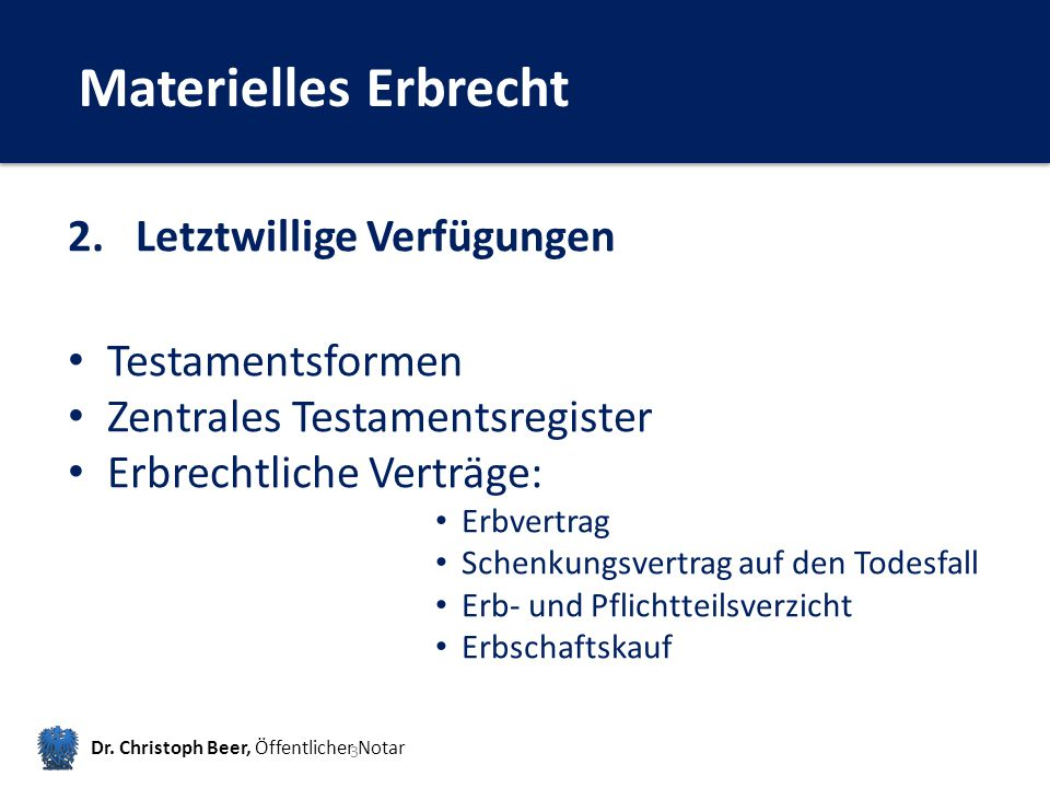 Materielles Erbrecht Dr.Christoph Beer, Öffentlicher Notar 3 2.