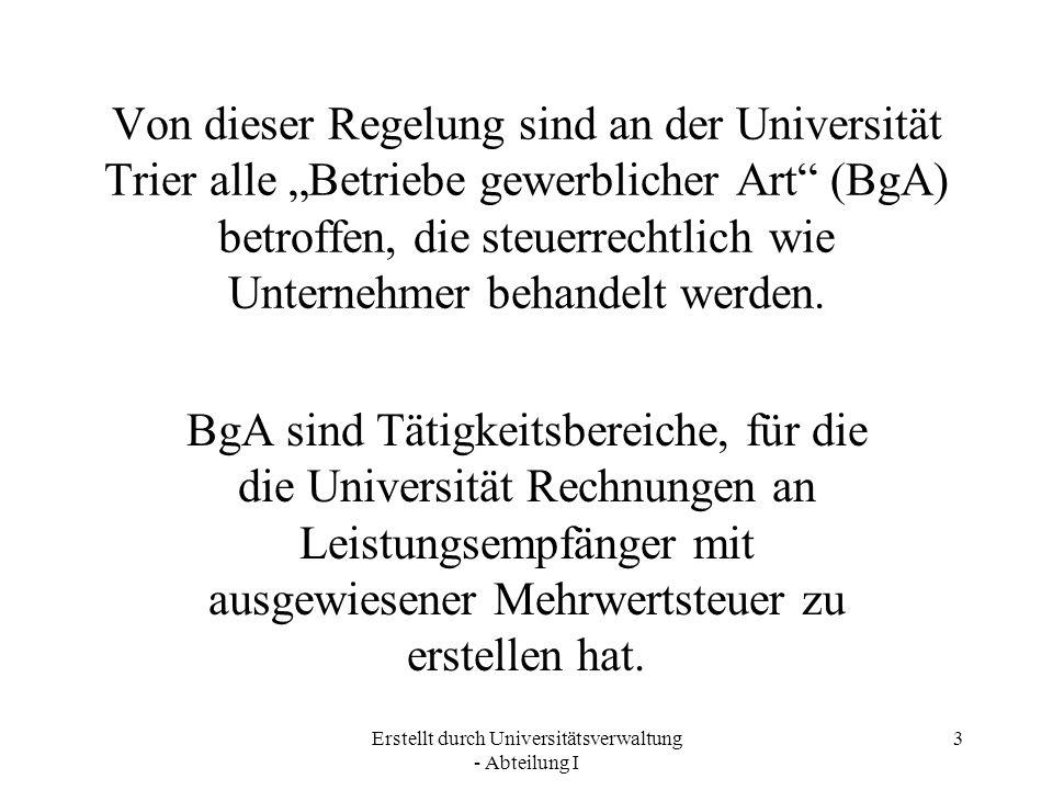 """Erstellt durch Universitätsverwaltung - Abteilung I 3 Von dieser Regelung sind an der Universität Trier alle """"Betriebe gewerblicher Art"""" (BgA) betroff"""