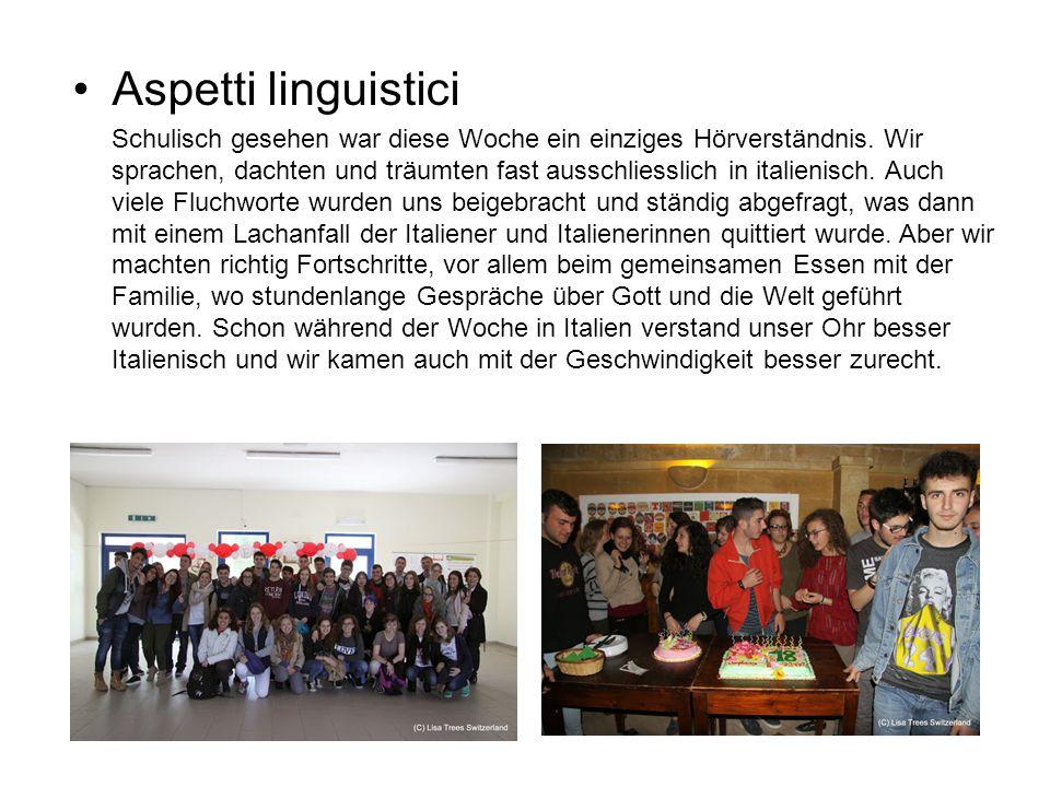 Aspetti linguistici Schulisch gesehen war diese Woche ein einziges Hörverständnis.
