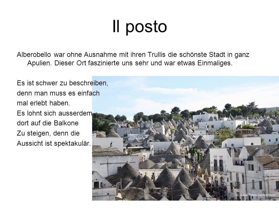 Il posto Alberobello war ohne Ausnahme mit ihren Trullis die schönste Stadt in ganz Apulien.