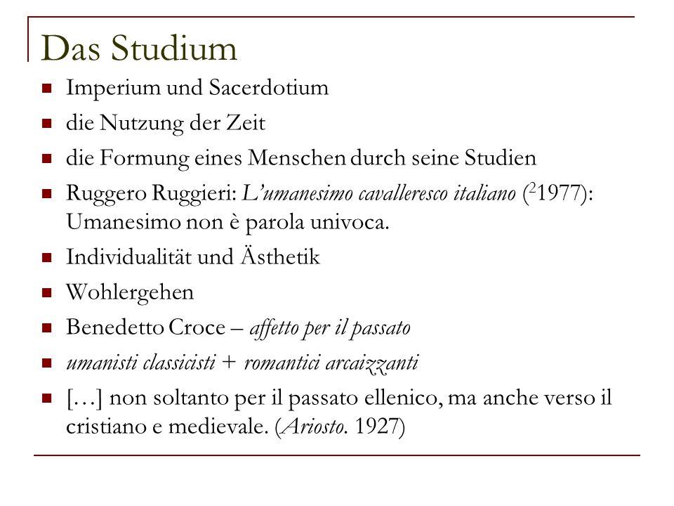 Das Studium Imperium und Sacerdotium die Nutzung der Zeit die Formung eines Menschen durch seine Studien Ruggero Ruggieri: L'umanesimo cavalleresco it