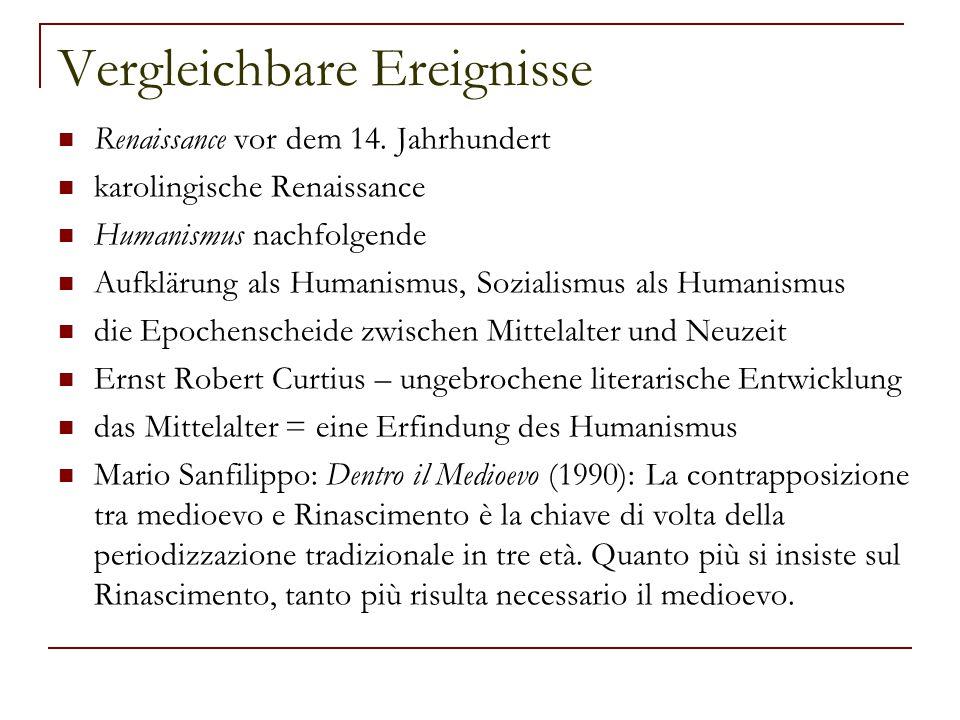 Vergleichbare Ereignisse Renaissance vor dem 14. Jahrhundert karolingische Renaissance Humanismus nachfolgende Aufklärung als Humanismus, Sozialismus
