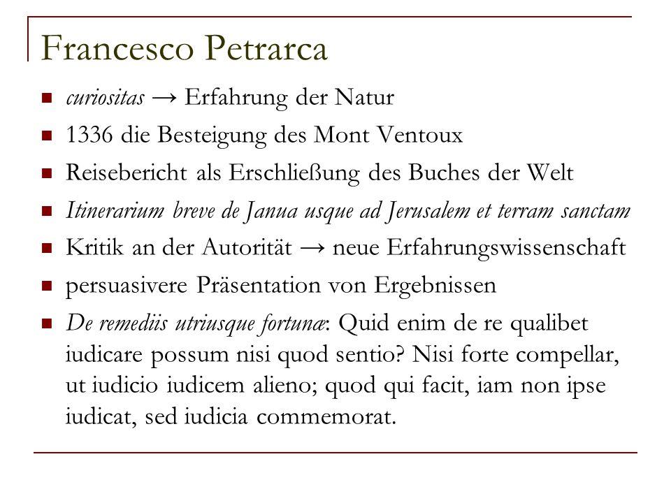 Francesco Petrarca curiositas → Erfahrung der Natur 1336 die Besteigung des Mont Ventoux Reisebericht als Erschließung des Buches der Welt Itinerarium
