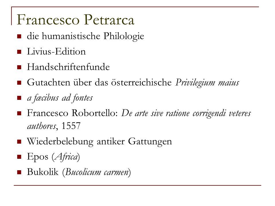 Francesco Petrarca die humanistische Philologie Livius-Edition Handschriftenfunde Gutachten über das österreichische Privilegium maius a fæcibus ad fo