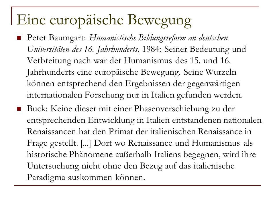 Eine europäische Bewegung Peter Baumgart: Humanistische Bildungsreform an deutschen Universitäten des 16. Jahrhunderts, 1984: Seiner Bedeutung und Ver