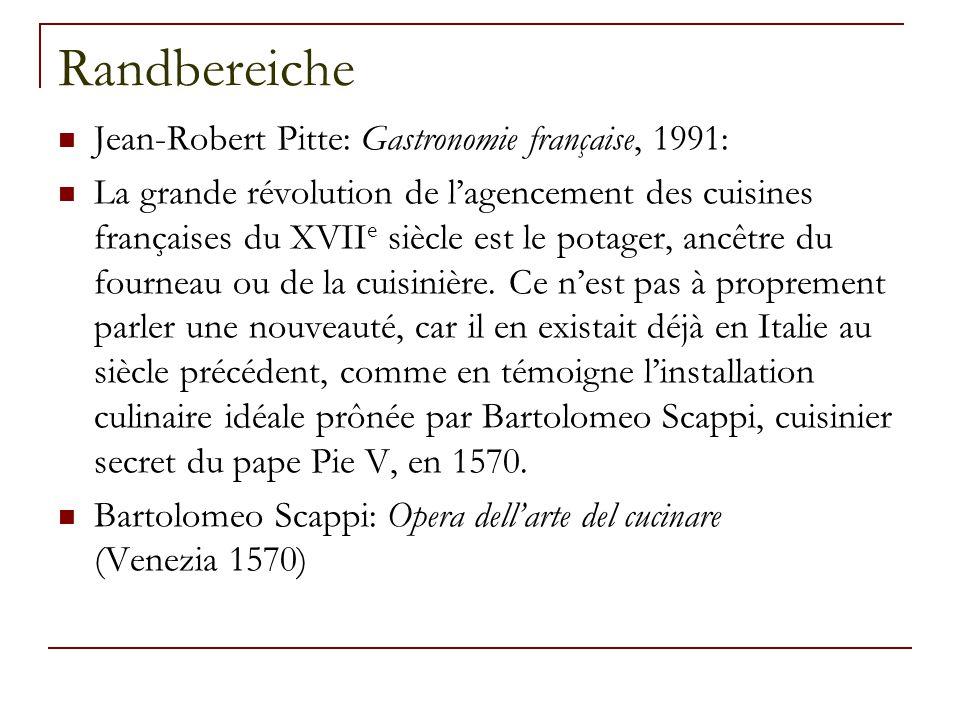 Randbereiche Jean-Robert Pitte: Gastronomie française, 1991: La grande révolution de l'agencement des cuisines françaises du XVII e siècle est le pota