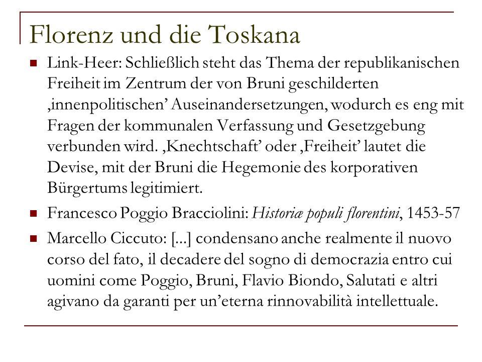 Florenz und die Toskana Link-Heer: Schließlich steht das Thema der republikanischen Freiheit im Zentrum der von Bruni geschilderten 'innenpolitischen'