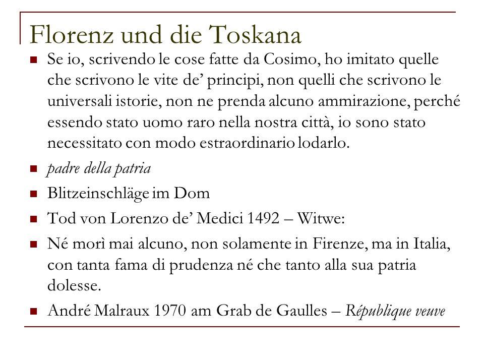 Florenz und die Toskana Se io, scrivendo le cose fatte da Cosimo, ho imitato quelle che scrivono le vite de' principi, non quelli che scrivono le univ