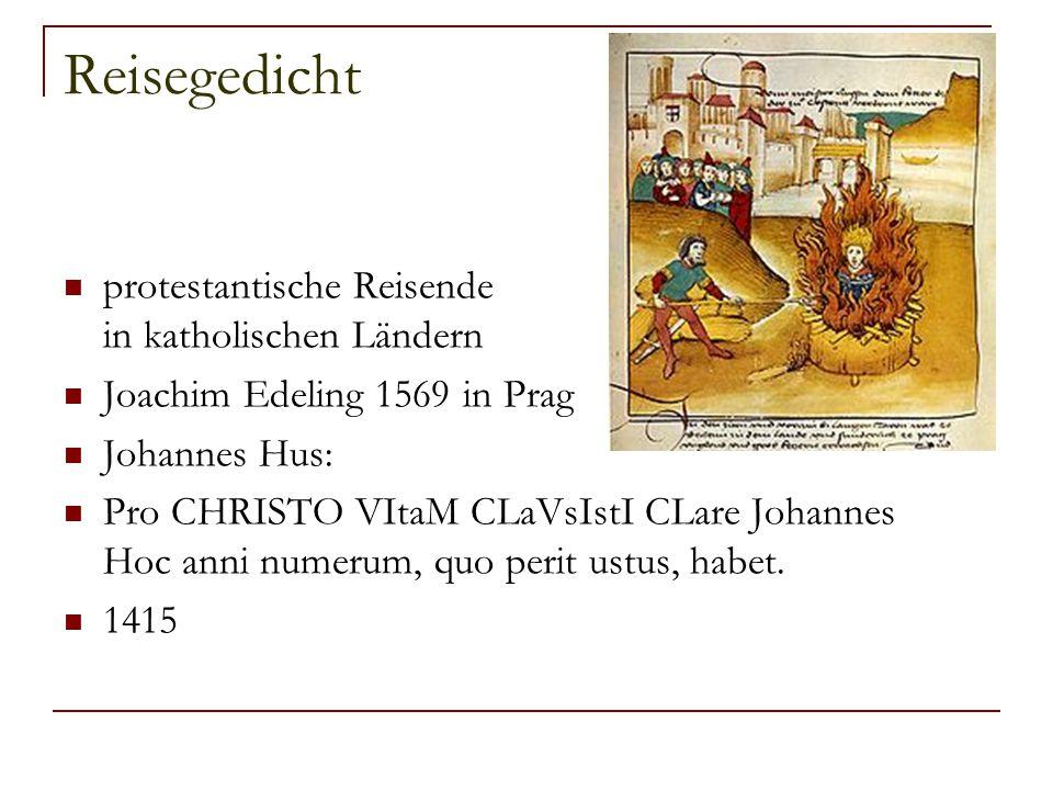 Reisegedicht protestantische Reisende in katholischen Ländern Joachim Edeling 1569 in Prag Johannes Hus: Pro CHRISTO VItaM CLaVsIstI CLare Johannes Ho
