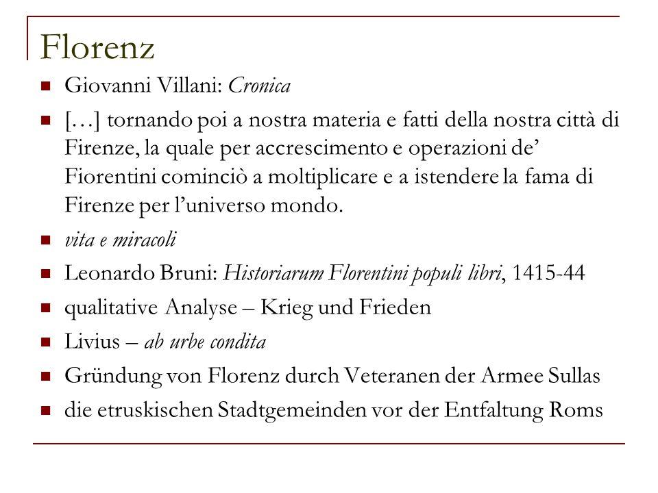 Florenz Giovanni Villani: Cronica […] tornando poi a nostra materia e fatti della nostra città di Firenze, la quale per accrescimento e operazioni de'