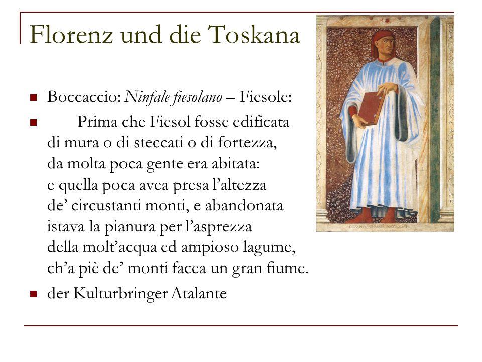 Florenz und die Toskana Boccaccio: Ninfale fiesolano – Fiesole: Prima che Fiesol fosse edificata di mura o di steccati o di fortezza, da molta poca ge