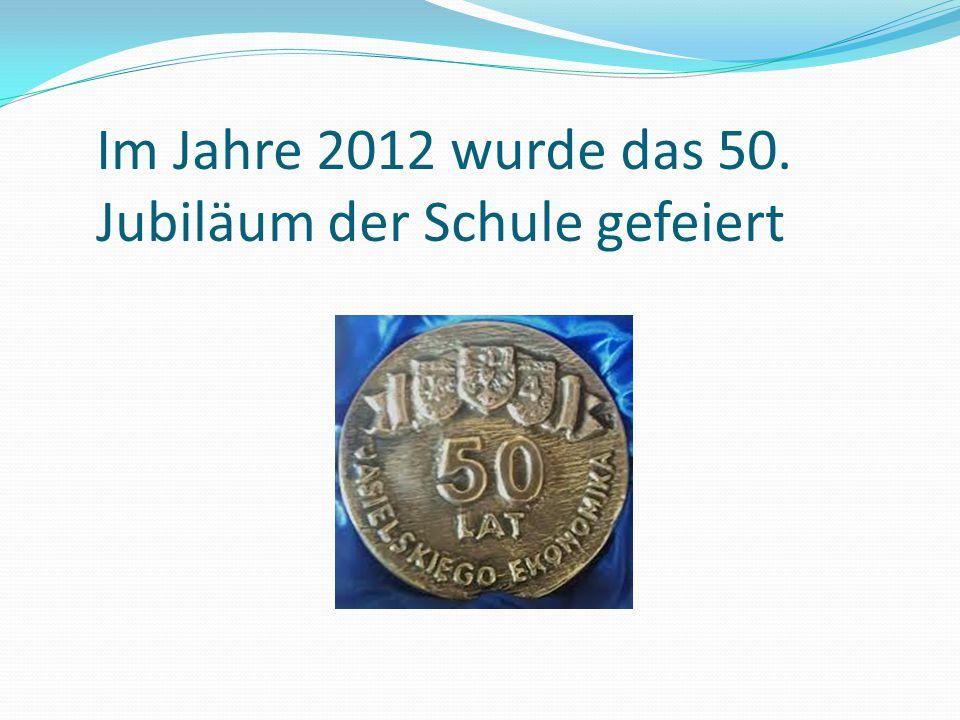 Im Jahre 2012 wurde das 50. Jubiläum der Schule gefeiert
